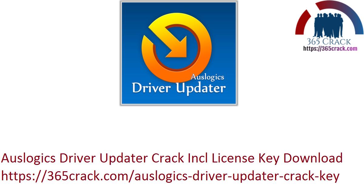 Auslogics Driver Updater Crack Incl License Key Download