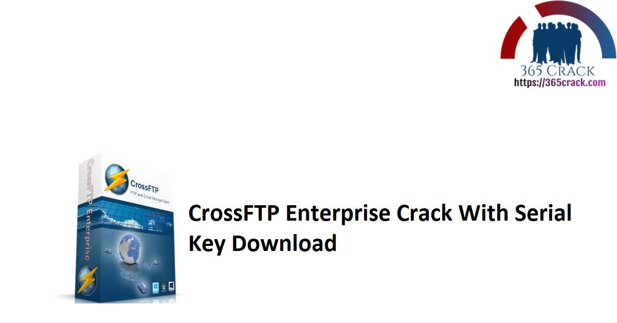 CrossFTP Enterprise Crack With Serial Key Download