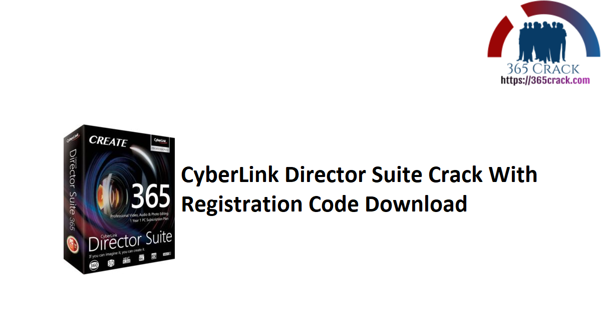 CyberLink Director Suite Crack With Registration Code Download