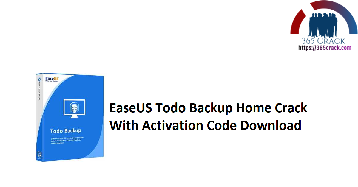 EaseUS Todo Backup Home 13.5 Crack With Activation Code Download 2021