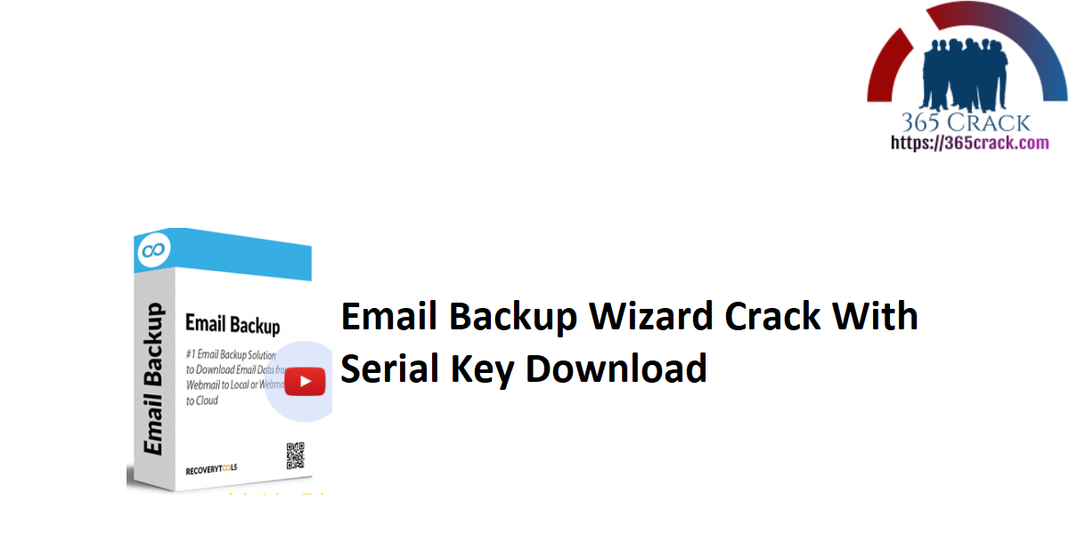 Email Backup Wizard Crack With Serial Key Download