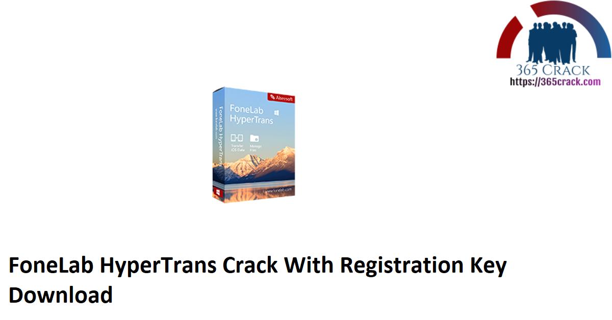 FoneLab HyperTrans Crack With Registration Key Download