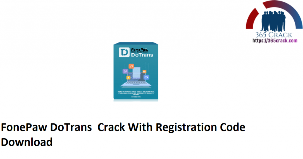 FonePaw DoTrans Crack With Registration Code Download
