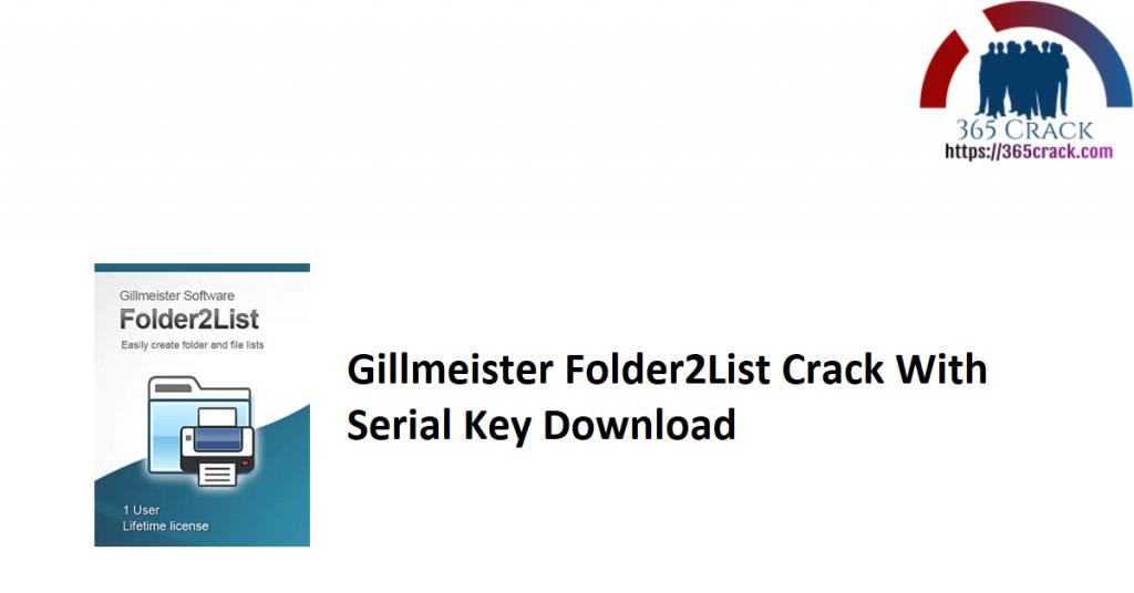 Gillmeister Folder2List Crack With Serial Key Download