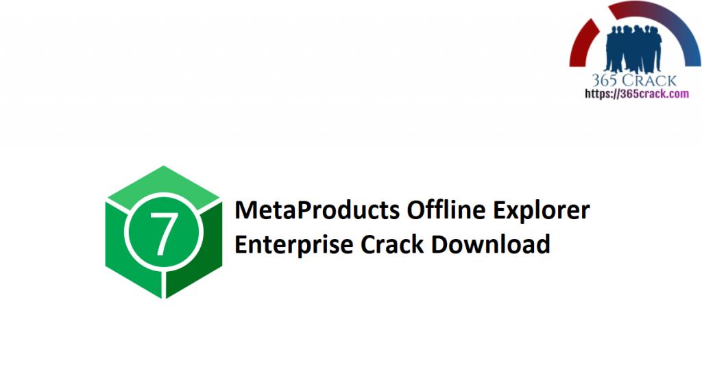 MetaProducts Offline Explorer Enterprise Crack Download