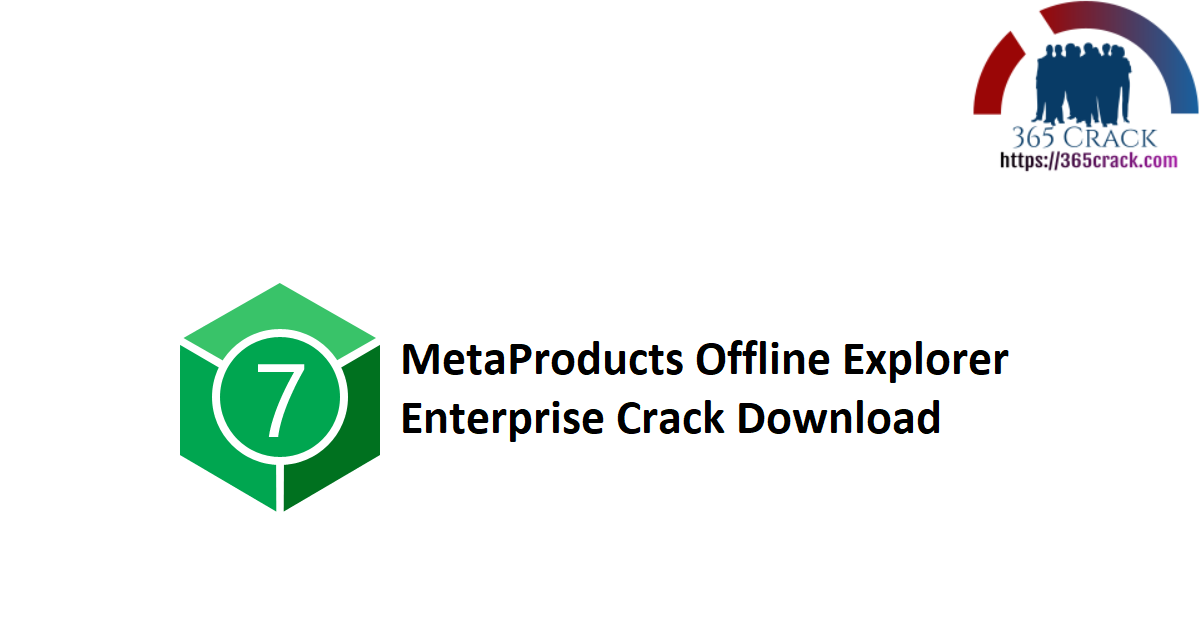 MetaProducts Offline Explorer Enterprise Crack Download