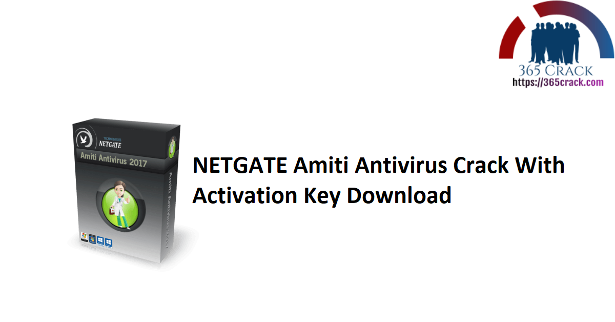 NETGATE Amiti Antivirus Crack With Activation Key Download