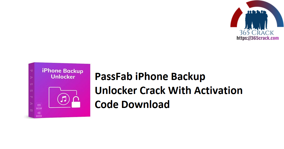 PassFab iPhone Backup Unlocker Crack With Activation Code Download
