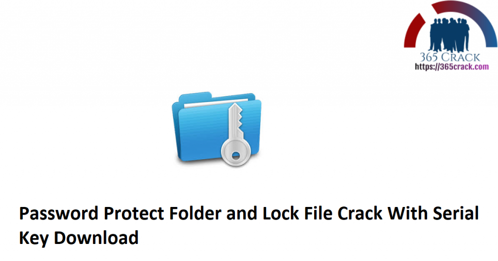 Password Protect Folder and Lock File Crack With Serial Key Download