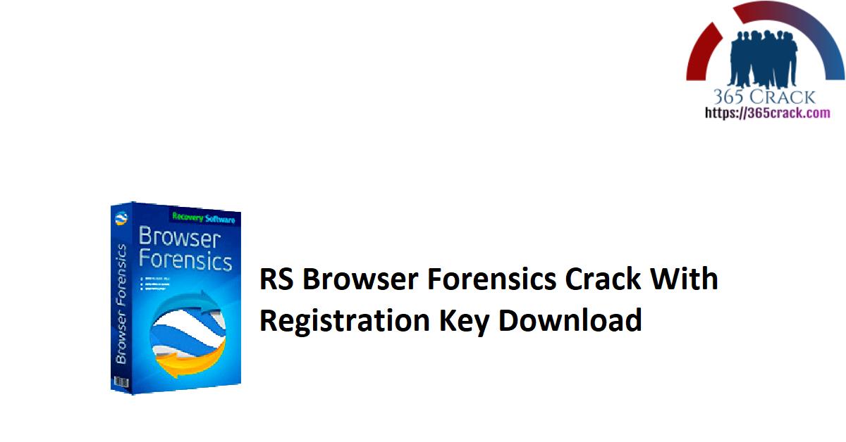 RS Browser Forensics 2.6 Crack With Registration Key Download 2021