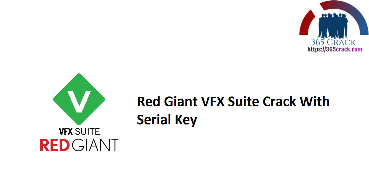 Red Giant VFX Suite Crack With Serial Key