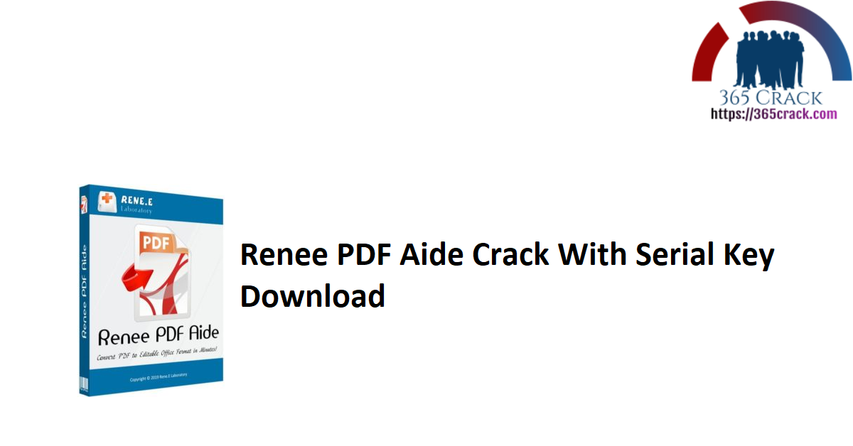 Renee PDF Aide Crack With Serial Key Download