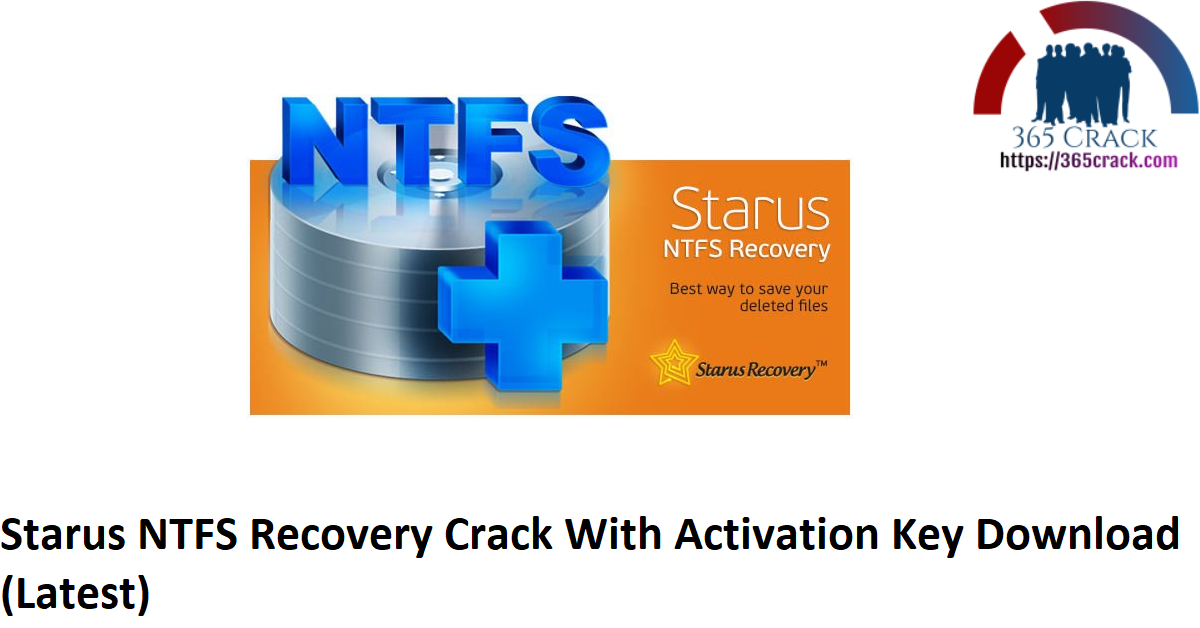 Starus NTFS Recovery Crack With Activation Key Download (Latest)