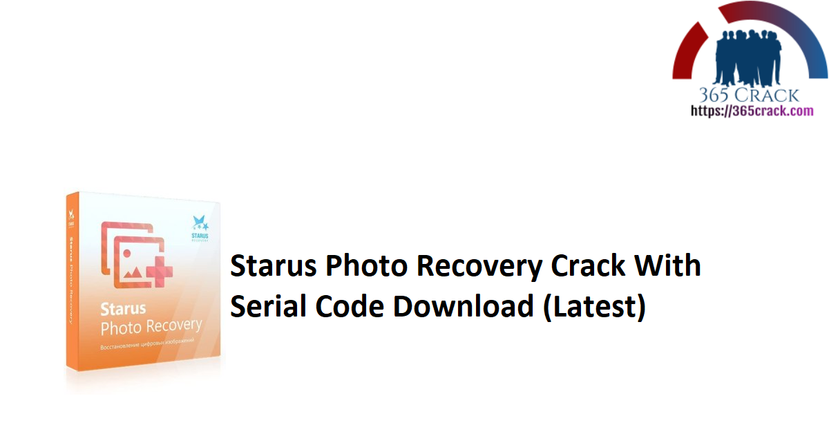 Starus Photo Recovery Crack With Serial Code Download (Latest)
