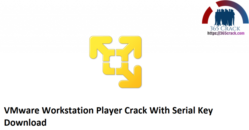 VMware Workstation Player Crack With Serial Key Download