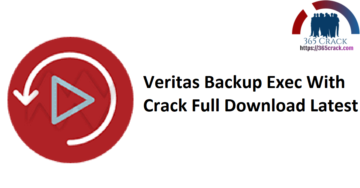 Veritas Backup Exec With Crack Full Download Latest