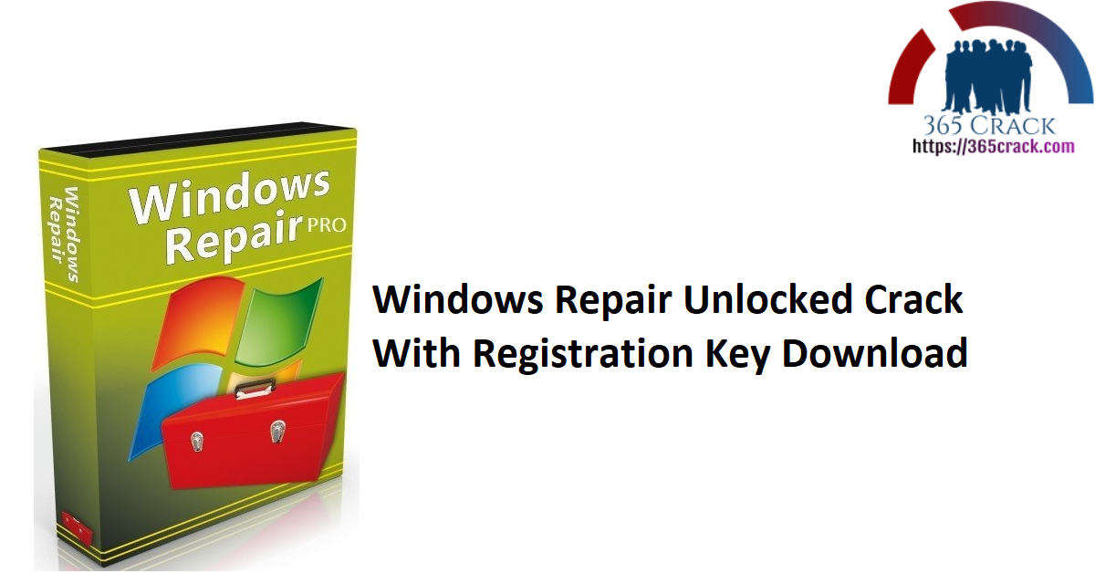 Windows Repair Unlocked Crack With Registration Key Download
