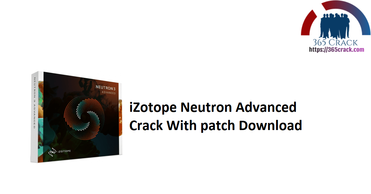 iZotope Neutron Advanced Crack With patch Download
