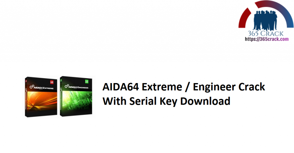 AIDA64 Extreme / Engineer Crack With Serial Key Download