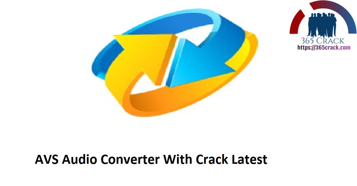 AVS Audio Converter With Crack Latest