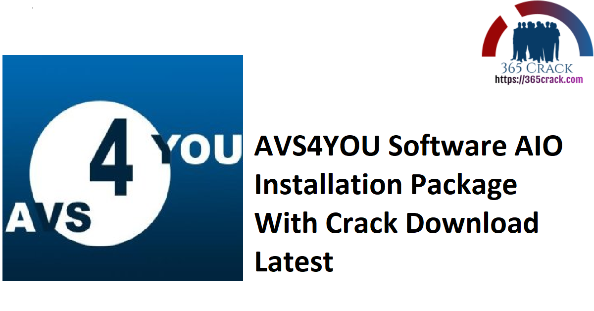 AVS4YOU Software AIO Installation Package With Crack Download Latest