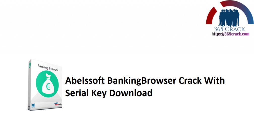 Abelssoft BankingBrowser Crack With Serial Key Download