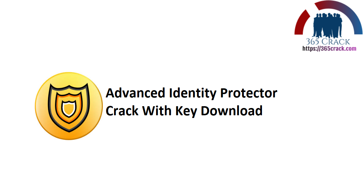 Advanced Identity Protector Crack With Key Download