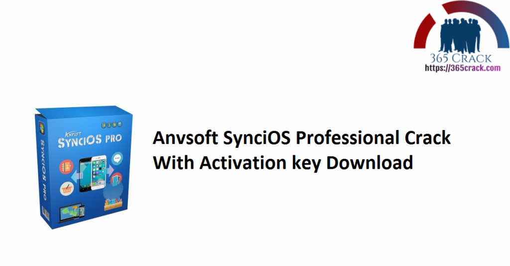 Anvsoft SynciOS Professional Crack With Activation key Download