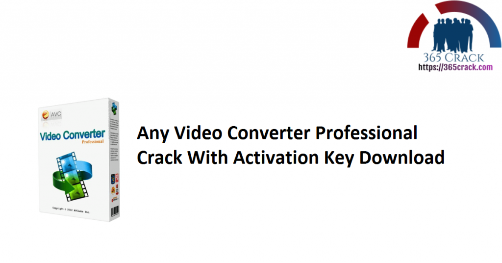 Any Video Converter Professional Crack With Activation Key Download