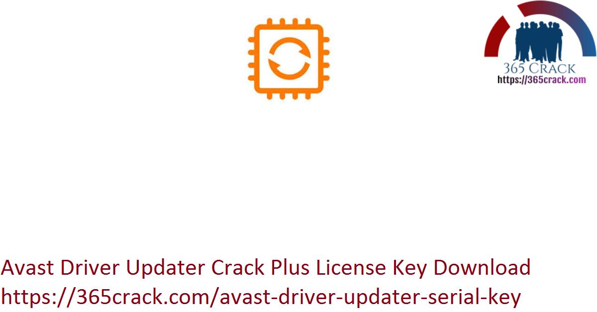 Avast Driver Updater Crack Plus License Key Download