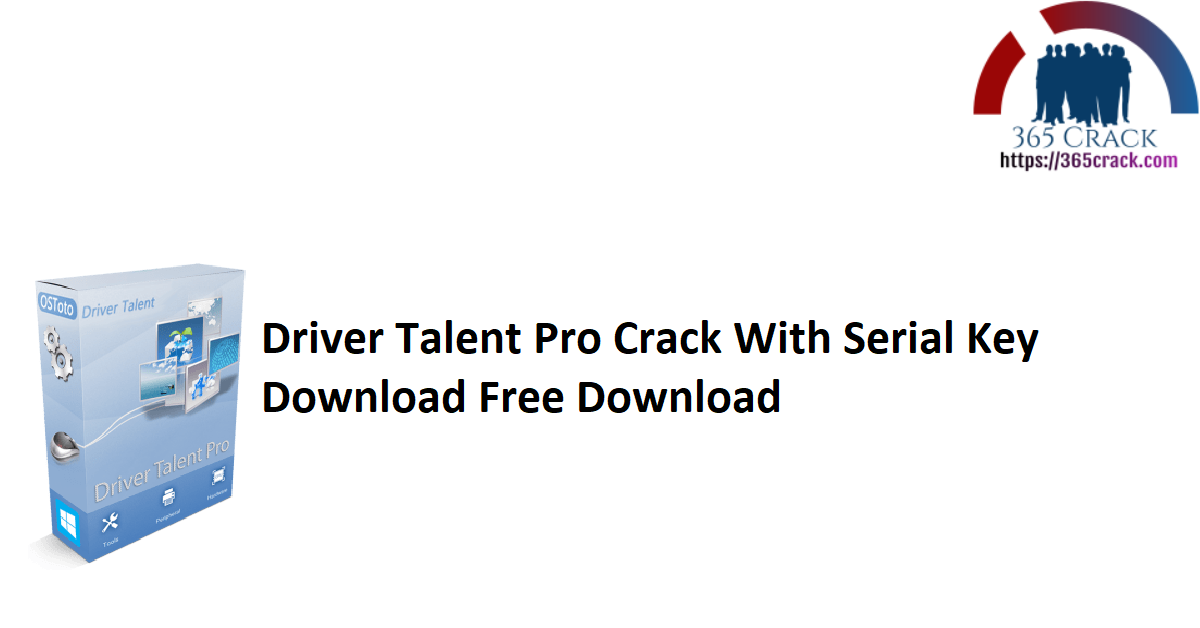 Driver Talent Pro Crack With Serial Key Download Free Download