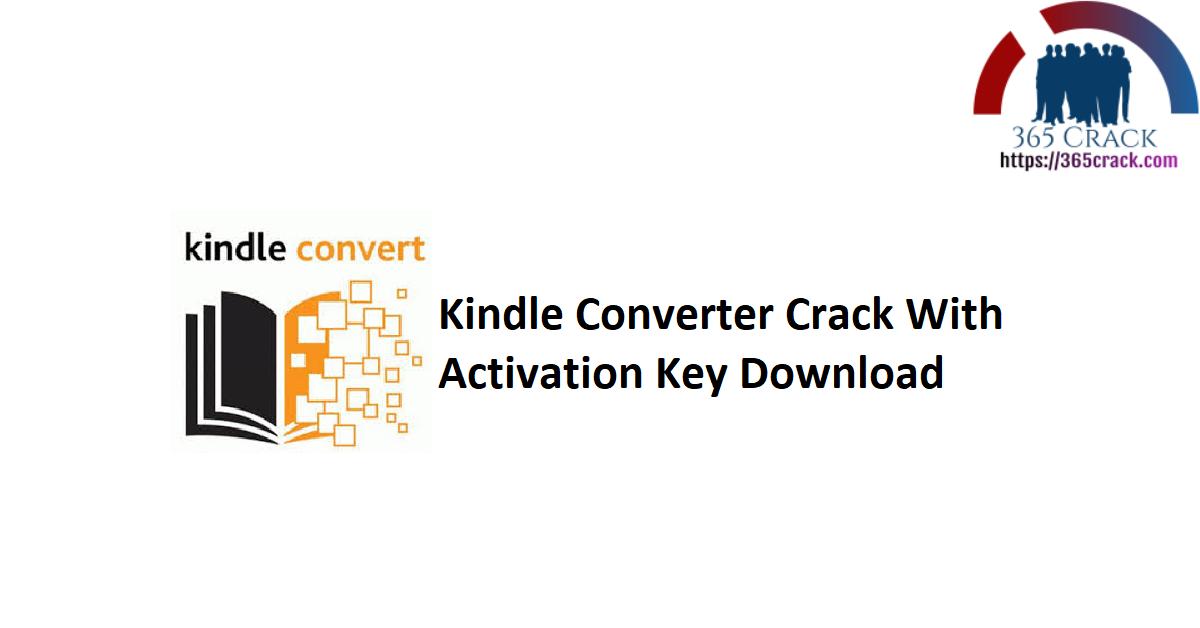 Kindle Converter Crack With Activation Key Download