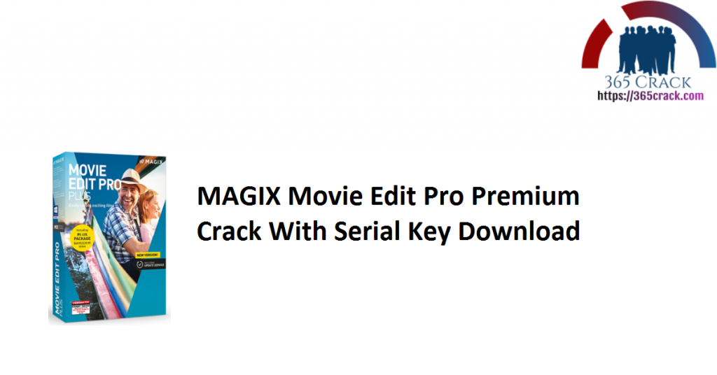 MAGIX Movie Edit Pro Premium Crack With Serial Key Download