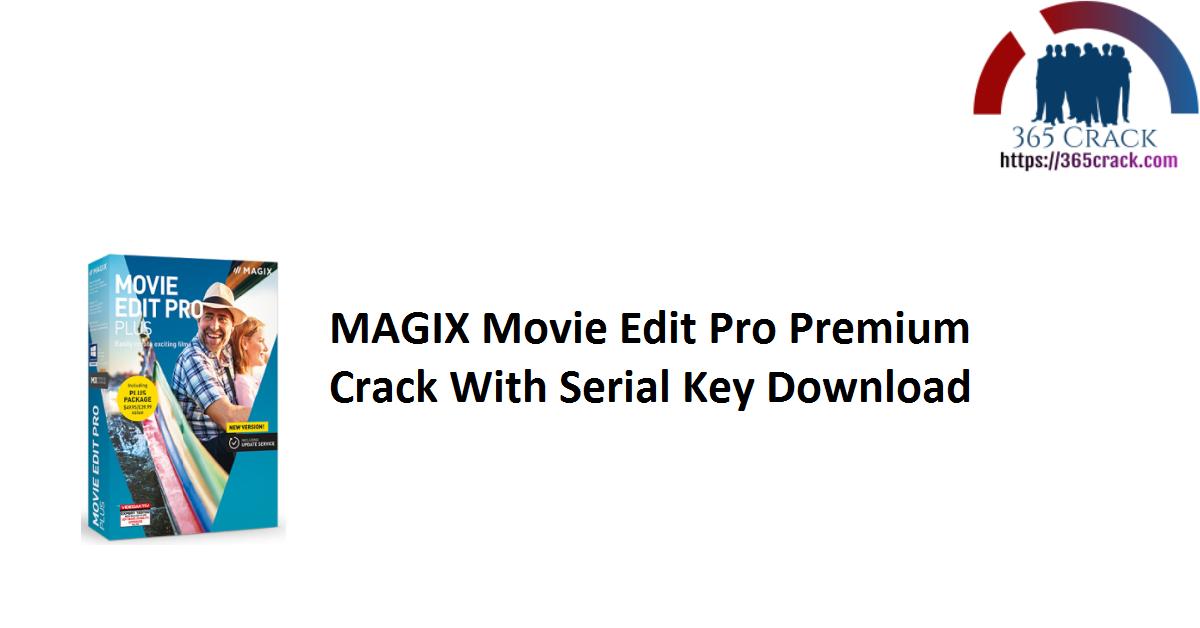 MAGIX Movie Edit Pro Premium Crack With Serial Key Download