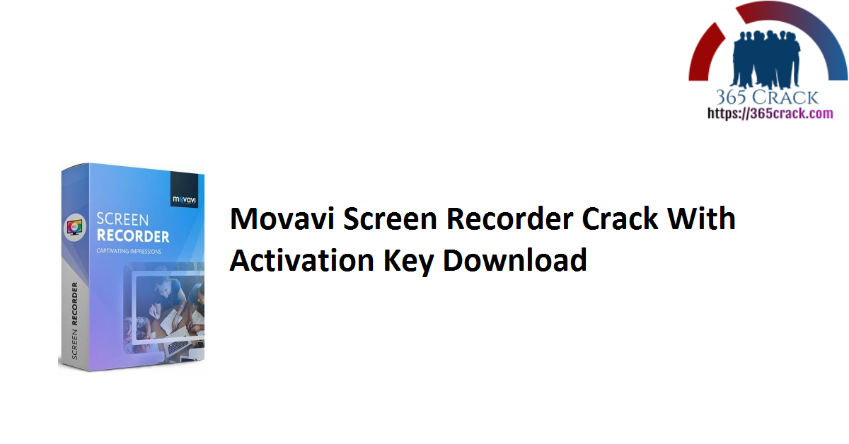 Movavi Screen Recorder Crack With Activation Key Download