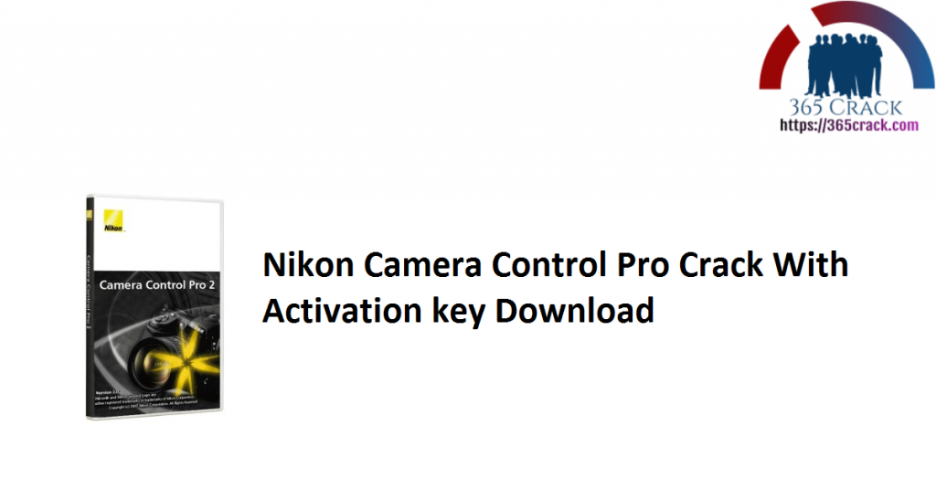 Nikon Camera Control Pro Crack With Activation key Download