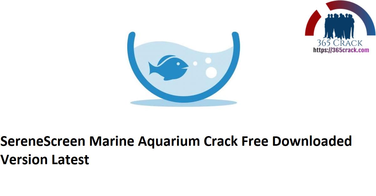 SereneScreen Marine Aquarium Crack Free Downloaded Version Latest