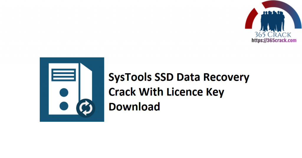 SysTools SSD Data Recovery Crack With Licence Key Download