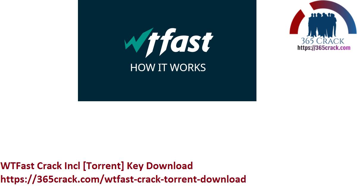 WTFast Crack Incl [Torrent] Key Download