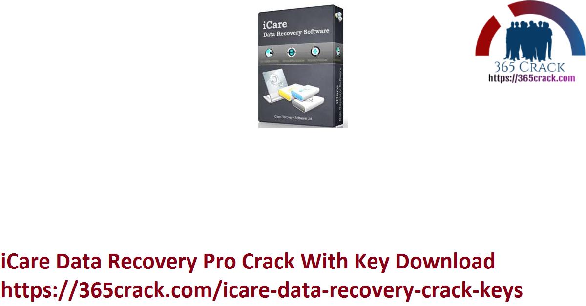 iCare Data Recovery Pro 8.3.0 Crack Full Serial Keys 2021 ...
