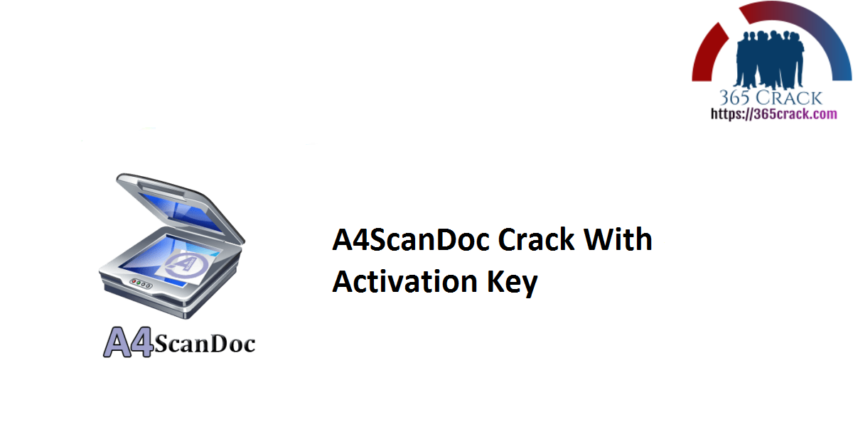 A4ScanDoc Crack With Activation Key