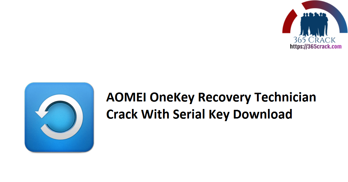 AOMEI OneKey Recovery Technician Crack With Serial Key Download