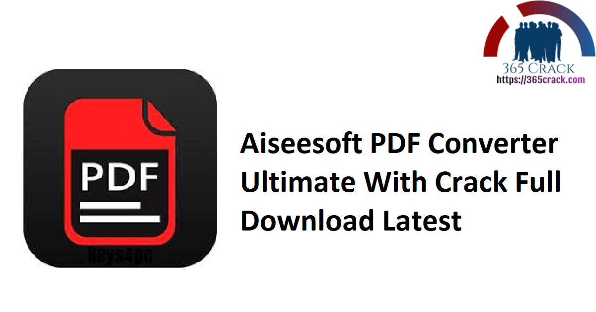 Aiseesoft PDF Converter Ultimate With Crack Full Download Latest