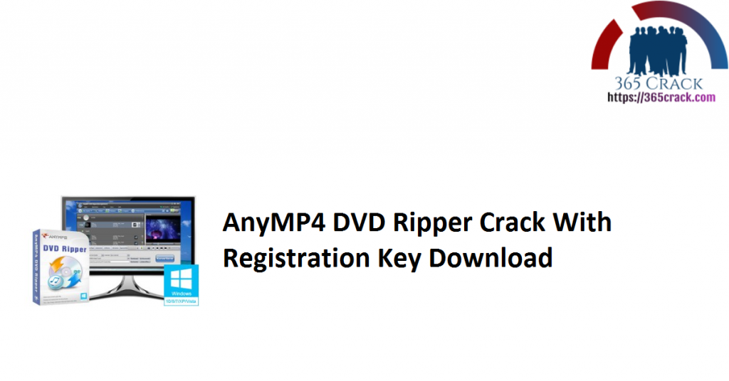 AnyMP4 DVD Ripper Crack With Registration Key Download
