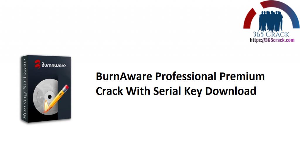 BurnAware Professional Premium Crack With Serial Key Download