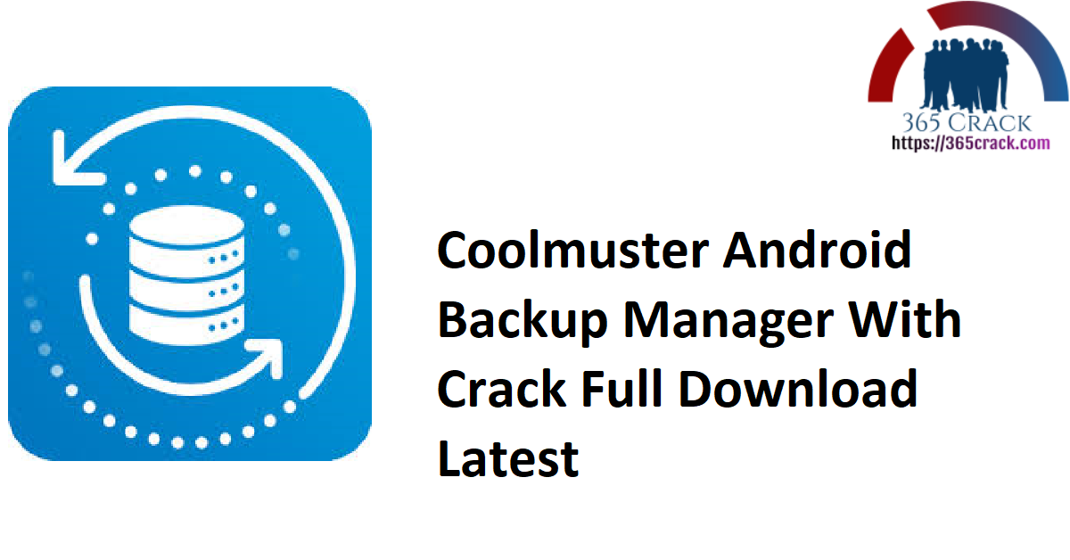 Coolmuster Android Backup Manager With Crack Full Download Latest