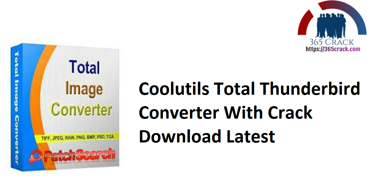 Coolutils Total Thunderbird Converter 4.1.0.330 With Crack {2021}