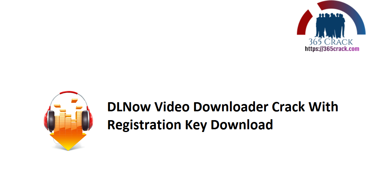 DLNow Video Downloader Crack With Registration Key Download