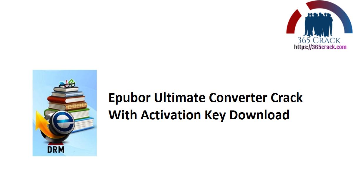 Epubor Ultimate Converter Crack With Activation Key Download