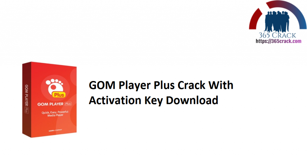 GOM Player Plus Crack With Activation Key Download